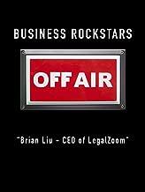 "Business Rockstars Off-Air""Brian Liu - CEO of LegalZoom"""