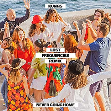 Never Going Home (Lost Frequencies Remix)