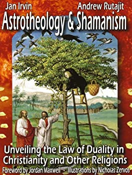 Astrotheology and Shamanism  Unveiling the Law of Duality in Christianity and other Religions