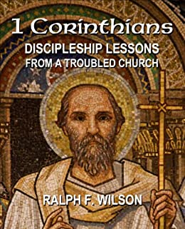 1 Corinthians: Discipleship Lessons from a Troubled Church (JesusWalk Bible Study Series) by [Ralph F. Wilson]