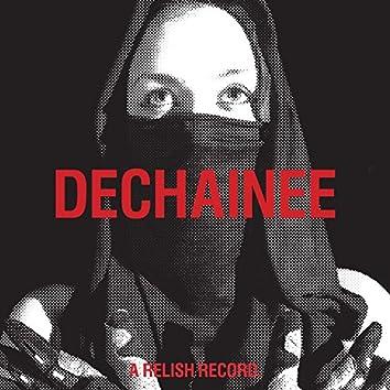 Dechainee