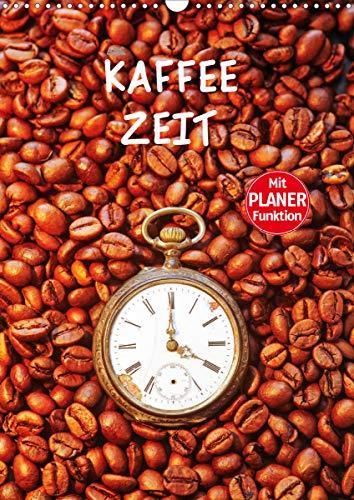 Kaffeezeit (Wandkalender 2021 DIN A3 hoch)