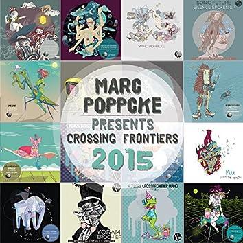 Marc Poppcke Presents Crossing Frontiers 2015