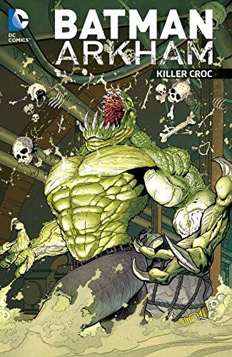 Batman: Arkham: Killer Croc (Batman (1940-2011) Book 4) (English Edition)