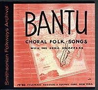 Bantu Choral Folk Songs