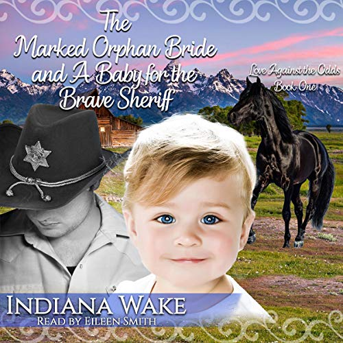 The Marked Orphan Bride and a Baby for the Brave Sheriff cover art