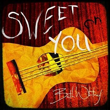 Sweet On You - Single