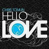 Songtexte von Chris Tomlin - Hello Love