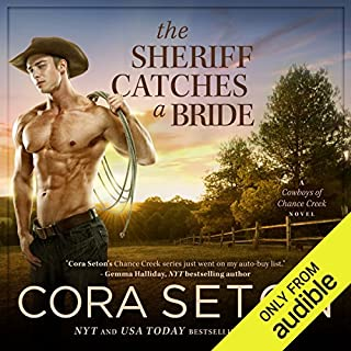 The Sheriff Catches a Bride                   Written by:                                                                                                                                 Cora Seton                               Narrated by:                                                                                                                                 Amy Rubinate                      Length: 8 hrs and 5 mins     1 rating     Overall 4.0