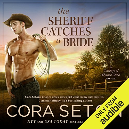 The Sheriff Catches a Bride                   By:                                                                                                                                 Cora Seton                               Narrated by:                                                                                                                                 Amy Rubinate                      Length: 8 hrs and 5 mins     12 ratings     Overall 4.8