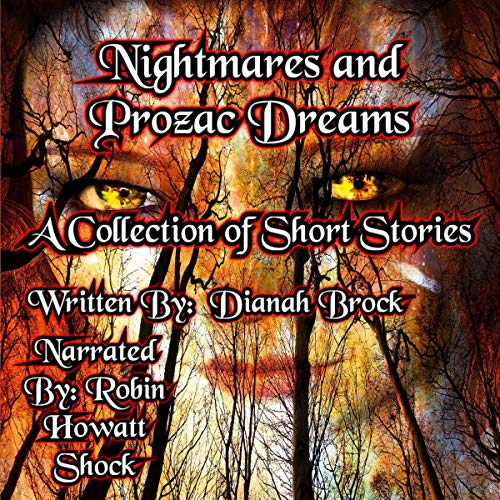 Nightmares and Prozac Dreams Audiobook By Dianah Brock cover art