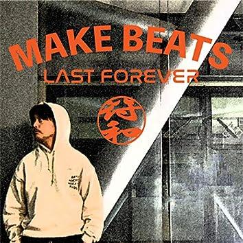 Make Beats Last Forever