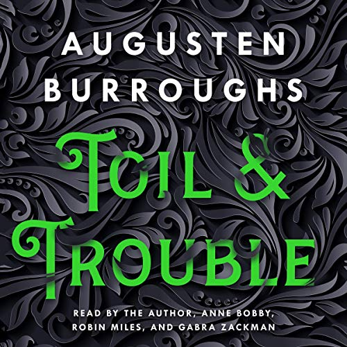 Toil & Trouble Audiobook By Augusten Burroughs cover art