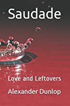 Saudade: Love and Leftovers