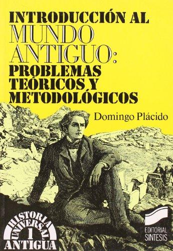 Introdución al mundo antiguo: problemas teóricos y metodológicos (Historia universal. Antigua)