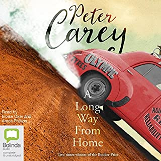 A Long Way from Home                   By:                                                                                                                                 Peter Carey                               Narrated by:                                                                                                                                 Amos Phillips,                                                                                        Eloise Oxer                      Length: 10 hrs and 29 mins     30 ratings     Overall 4.0