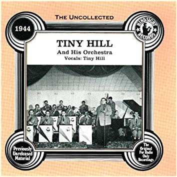 Tiny Hill & His Orchestra, 1944