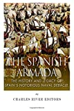 The Spanish Armada: The History and Legacy of Spain's Notorious Naval Debacle
