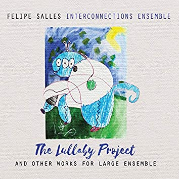 The Lullaby Project and Other Works for Large Ensemble
