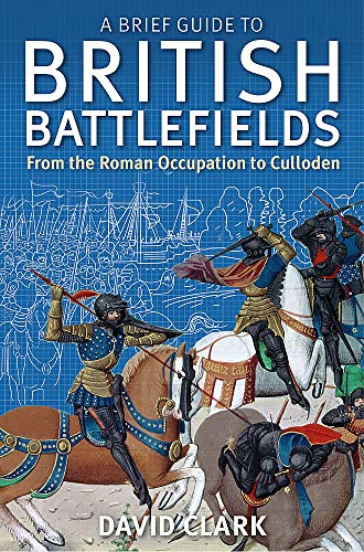 『A Brief Guide To British Battlefields: From the Roman Occupation to Culloden』のトップ画像