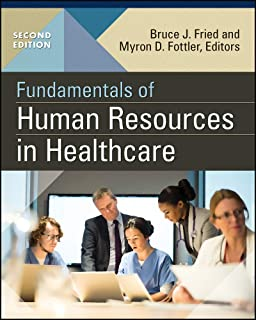 Fundamentals of Human Resources in Healthcare, Second Edition (Gateway to Healthcare Management)