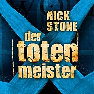 Der Totenmeister     Max Mingus 2              Autor:                                                                                                                                 Nick Stone                               Sprecher:                                                                                                                                 Christian Baumann                      Spieldauer: 20 Std. und 20 Min.     139 Bewertungen     Gesamt 3,7