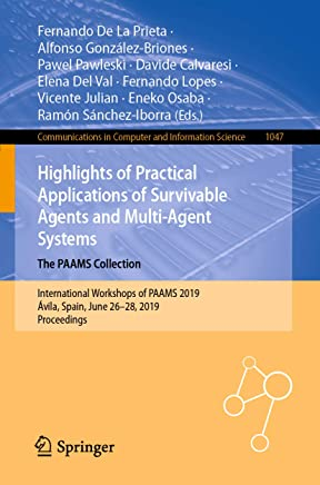 Highlights of Practical Applications of Survivable Agents and Multi-Agent Systems. The PAAMS Collection: International Workshops of PAAMS 2019, Ávila, ... Computer and Information Science Book 1047)