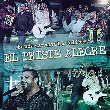 El Triste Alegre (En Vivo)