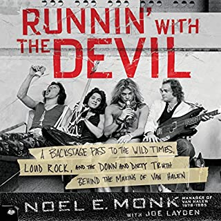 Runnin' with the Devil     A Backstage Pass to the Wild Times, Loud Rock, and the Down and Dirty Truth Behind the Making of Van Halen              Written by:                                                                                                                                 Noel Monk,                                                                                        Joe Layden                               Narrated by:                                                                                                                                 Fred Berman                      Length: 11 hrs and 1 min     22 ratings     Overall 4.6