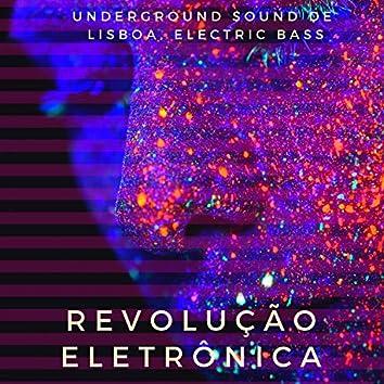 Revolução Eletrônica - Underground Sound de Lisboa, Electric Bass