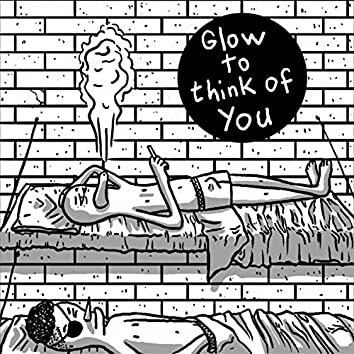 Glow To Think of You EP
