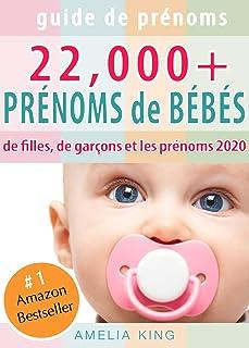Guide de Prénoms: Plus de 22 000 Prénoms de Béb