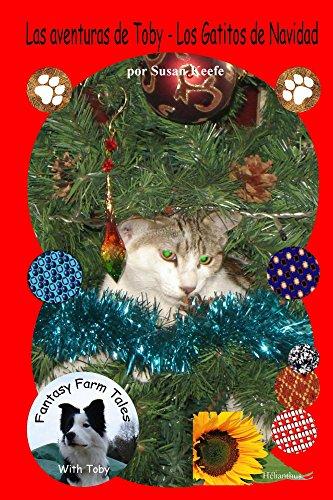 Las aventuras de Toby ? Los Gatitos de Navidad (Fantay Farm Tales nº 5)