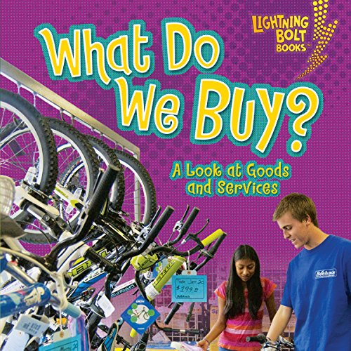 What Do We Buy?     A Look at Goods and Services              By:                                                                                                                                 Robin Nelson                               Narrated by:                                                                                                                                 Intuitive                      Length: 5 mins     Not rated yet     Overall 0.0