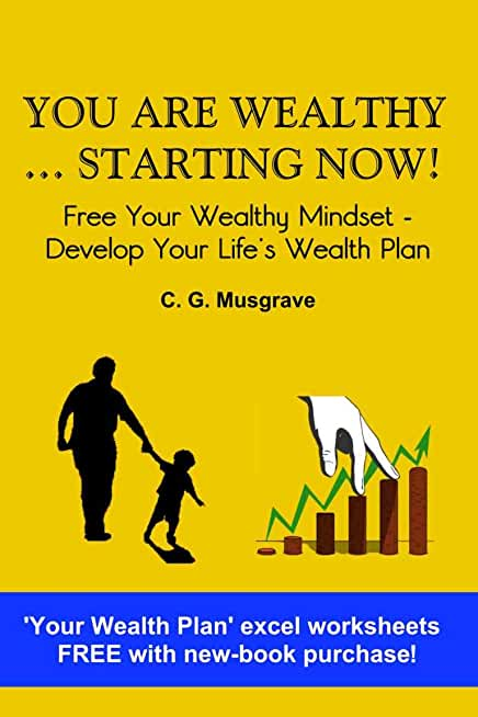 YOU ARE WEALTHY ... STARTING NOW! (English Edition)