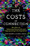 Couldry, N: Costs of Connection: How Data Is Colonizing Human Life and Appropriating It for Capitalism (Culture and Economic Life) - Nick Couldry