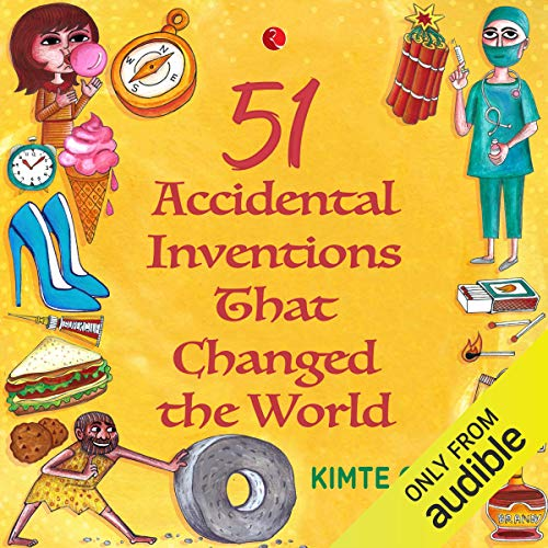 51 Accidental Inventions That Changed The World cover art