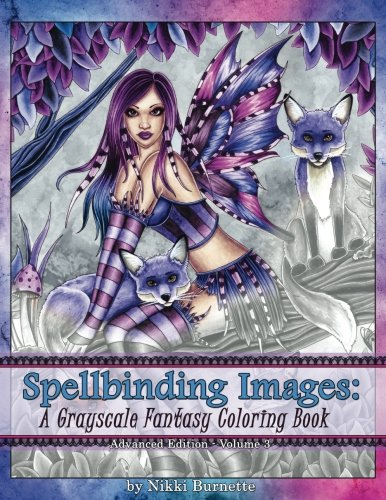 Spellbinding Images: A Grayscale Fantasy Coloring Book: Advanced Edition (Volume 3)
