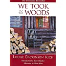 [We Took to the Woods] (By: Louise Dickinson Rich) [published: May, 2007]