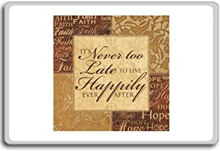 It's Never Too Late To Live Happily Ever After - Motivational Quotes Fridge Magnet