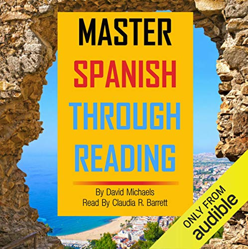 Master Spanish Through Reading [Spanish Edition] Audiobook By David Michaels cover art