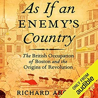 As If an Enemy's Country: The British Occupation of Boston and the Origins of Revolution audiobook cover art