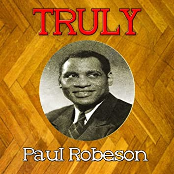 Truly Paul Robeson