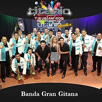 Titanio y Sus Amigos Presentan a Banda Gran Gitana