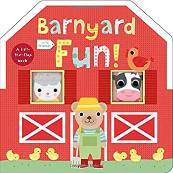 Little Friends  Barnyard Fun!  A Lift-the-Flap Book