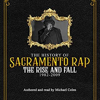 The History of Sacramento Rap: The Rise and Fall 1982-2009 cover art