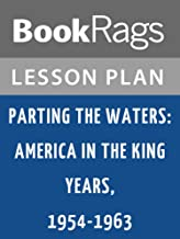 Lesson Plans Parting the Waters: America in the King Years 1954 - 1963