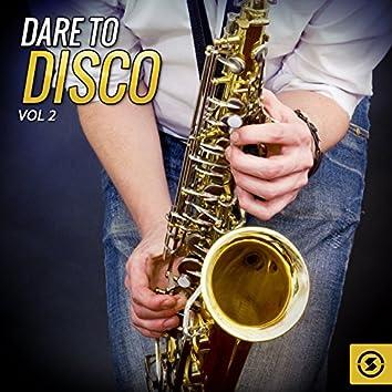 Dare To Disco, Vol. 2