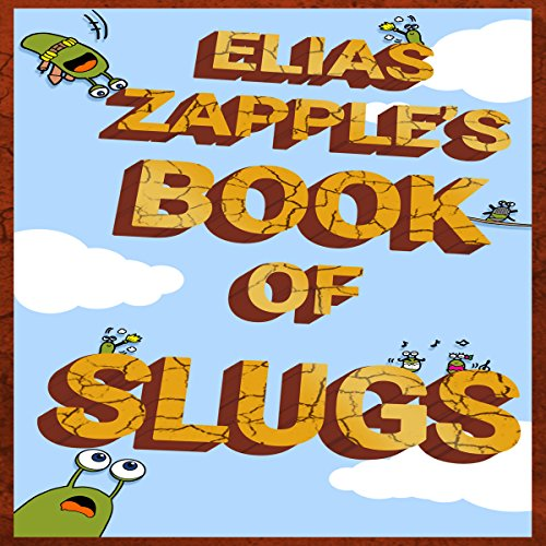 Elias Zapple's Book of Slugs cover art