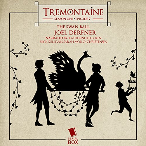 Tremontaine: The Swan Ball: Episode 7 audiobook cover art